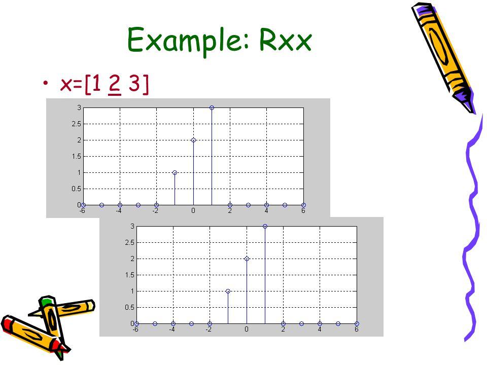 Example: Rxx x=[1 2 3]